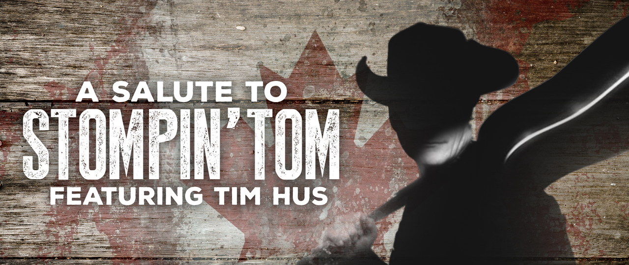 A Salute to Stompin' Tom-featuring Tim Hus booking agency